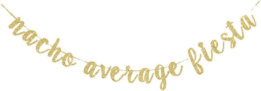 Nacho Averge Fiesta Banner, Mexcian Themed Fiesta,Wedding,Birthday,Dancing, Engagement Party Decors Gold Gliter Paper Sign Backdrops