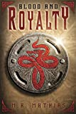 Blood and Royalty (Dragoneers Saga Book 6)