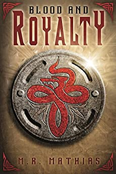 Blood and Royalty (Dragoneers Saga Book 6) by [Mathias, M. R.]