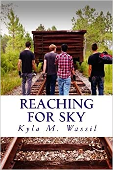 Reaching for Sky by Kyla M Wassil (2014-10-08)