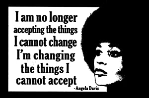 Angela Davis Changing Things I Can't Accept Social Justice Social Change Anti-Racism Small Bumper Sticker or Laptop Decal 4.25-by-2.875 Inches