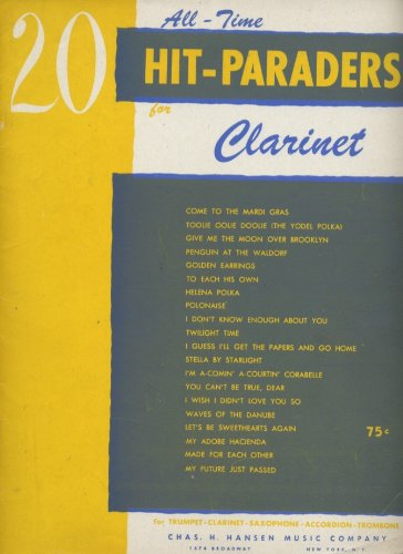 20 All-Time Hit-Paraders for Clarinet with Piano Accompaniment