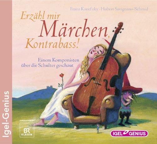 Erzähl mir Märchen, Kontrabass!: Einem Komponisten über die Schulter geschaut