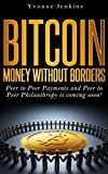 img - for Bitcoin: Money Without Borders: Peer to Peer Payments and Peer to Peer Philanthropy is coming soon! book / textbook / text book