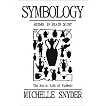 Symbology: Hidden in Plain Sight: The Secret Life of Symbols
