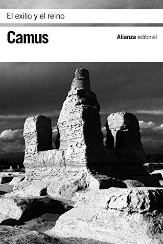 El exilio y el reino (El Libro De Bolsillo - Bibliotecas De Autor - Biblioteca Camus) (Spanish Edition)