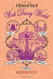 A Historical Tour of Walt Disney World: Volume III (Volume 3)