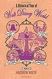 A Historical Tour of Walt Disney World: Volume III (Volume 3)