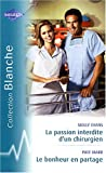 img - for La passion interdite d'un chirurgien ; Le bonheur en partage book / textbook / text book