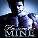Forever Mine: Bad Boy Gay Romance Audiobook by Jamie Lake, Jeff Rivera Narrated by John Solo