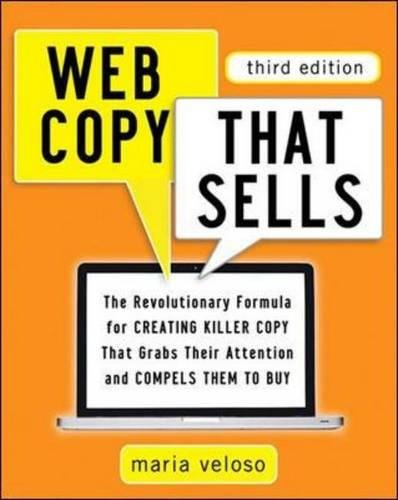 Web Copy That Sells: The Revolutionary Formula for Creating Killer Copy That Grabs Their Attention and Compels Them to Buy (Agency/Distributed) [Maria Veloso] (Tapa Blanda)