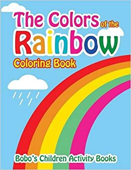 The Colors of the Rainbow Coloring Book: Bobo\'s Children Activity ...