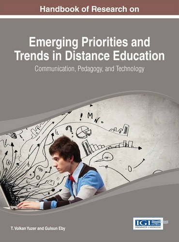 Handbook of Research on Emerging Priorities and Trends in Distance Education: Communication, Pedagogy, and Technology
