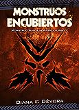 Monstruos Encubiertos: Monstruo Busca Monstruo Libro 2