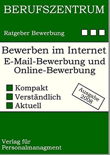Bewerben im Internet: Die erfolgreiche E-Mail-Bewerbung und Online-Bewerbungsmappe