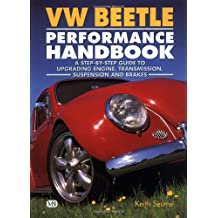 VW Beetle Performance Handbook: A Step-by-Step Guide to Upgrading Engine, Transmission, Suspension and Brakes (Motorbooks Workshop)