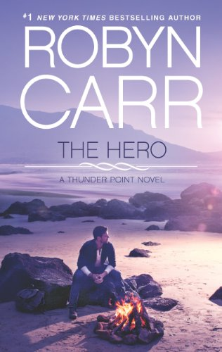 The Hero: Book 3 of Thunder Point series by [Carr, Robyn]
