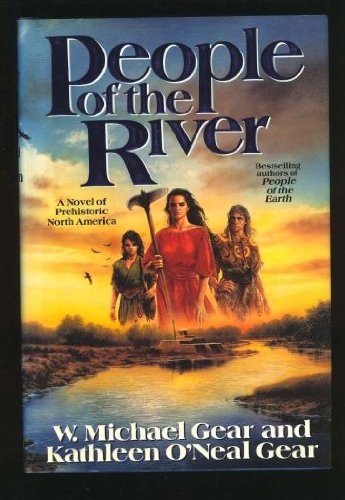 People of the River (First North Americans), Gear, W. Michael; Gear, Kathleen O'Neal