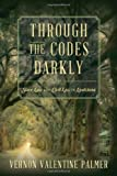 Through the Codes Darkly : Slave Law and Civil Law in Louisiana, Palmer, Vernon V., 1616193263