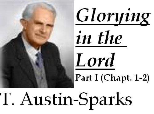 Glorying in the Lord: Part I