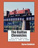 The Railfan Chronicles, Ann Arbor Railroad, Volume 2, 1981 to 2000