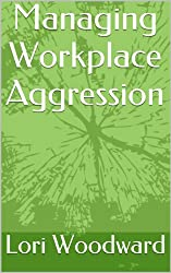 Managing Workplace Aggression