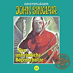 Der unheimliche Bogenschütze (John Sinclair - Tonstudio Braun Klassiker 11)