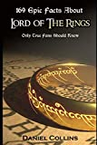 img - for 169 Epic Facts About Lord of The Rings: Only True Fans Should Know book / textbook / text book