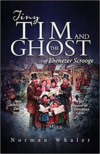 Tiny Tim and The Ghost of Ebenezer Scrooge: The sequel to A
