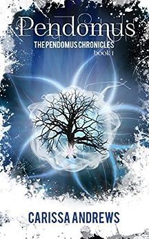 Pendomus: A Dystopian Science Fiction/Fantasy Action & Adventure Series Book 1 (The Pendomus Chronicles) by [Andrews, Carissa]