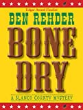 Front cover for the book Bone Dry by Ben Rehder