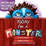 Today I'm a Monster: Book on Mother's Love & Acceptance; Great for Teaching Emotions; Recognizing and Accepting Difficult Feelings