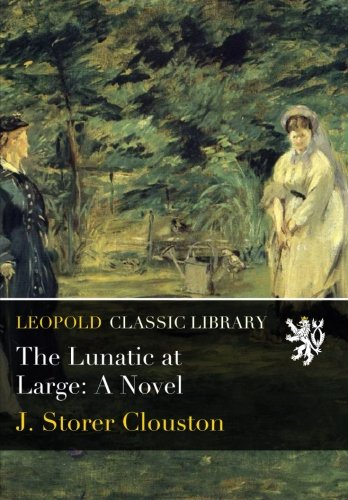 Read Online The Lunatic at Large: A Novel PDF