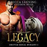 Legacy: Shifter Royal Dynasty, Book 1 | Becca Fanning