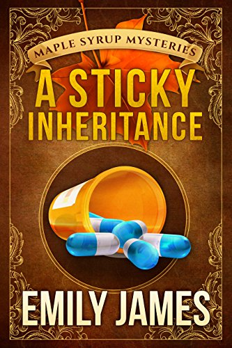 A Sticky Inheritance: Maple Syrup Mysteries