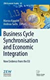 Business Cycle Synchronisation and Economic Integration : New Evidence from the EU, , 3790828548