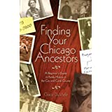 Finding Your Chicago Ancestors: A Beginner's Guide to Family History in the City and Cook County