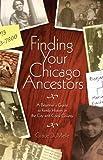 Finding Your Chicago Ancestors, Grace DuMelle, 1893121259