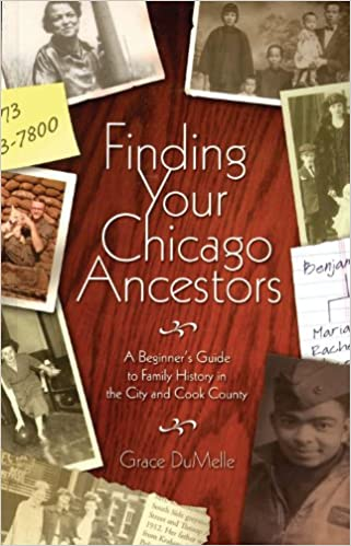 A Beginners Guide to Family History in the City and Cook County Finding Your Chicago Ancestors