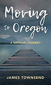 Moving to Oregon: A Bipolar Journey