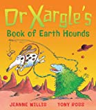 Dr Xargle's Book of Earth Hounds, Jeanne Willis, 1842701703