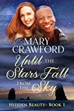 Until the Stars Fall from the Sky (Hidden Beauty Book 1)