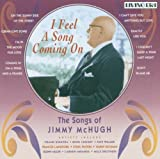 I Feel a Song Coming on Songs of Jimmy Mchugh