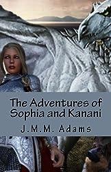 The Adventures of Sophia and Kanani (A Sophia and Kanani Adventure) (Volume 4)