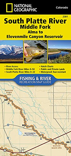 South Platte River [Middle Fork], Alma to Elevenmile Canyon Reservoir (National Geographic Fishing & River Map Guide)