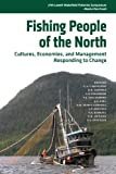 img - for Fishing People of the North: Cultures, Economies, and Management Responding to Change book / textbook / text book