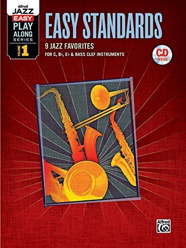 Alfred Jazz Easy Play-Along -- Easy Standards, Vol 1: C, B-Flat, E-Flat & Bass Clef Instruments (Book & CD) (Alfred Easy Jazz Play-Along) by Alfred Publishing Staff (2010-10-02)