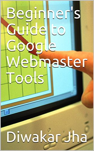 Beginner's Guide to Google Webmaster Tools