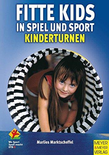 Fitte Kids in Spiel & Sport. Kinderturnen (Wo Sport Spass macht)