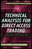 direct market access - Technical Analysis for Direct Access Trading: A Guide to Charts, Indicators, and Other Indispensable Market Analysis Tools
